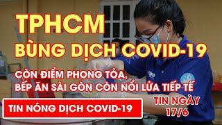 TPHCM Bùng Dịch COV D-19 Còn điểm Phong Tỏa Bếp ăn Sài Gòn Còn Nổi Lửa Tiếp Tế Video AloBacsi
