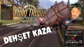 Euro Truck Simulator 2 Türkçe Online | Otobanda Dehşet Kaza