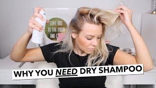 Why You NEED Dry Shampoo
