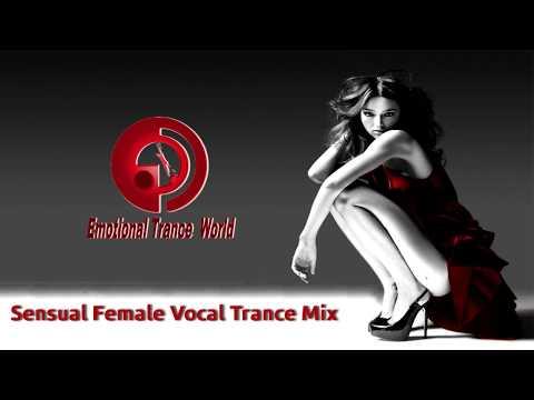 Sensual Female Vocal Trance Mix   ETW