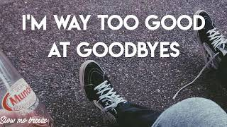 Too Good At Goodbyes (slowed down) Lyrics // Slow mo Breeze