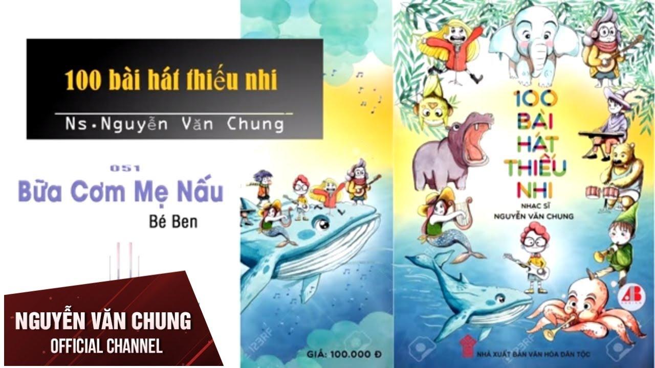 Tuyển Tập 100 Bài Hát Thiếu Nhi - NS Nguyễn Văn Chung (Phần 4)