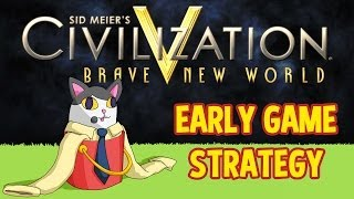 Civilization V: Brave New World - Early Game Strategy Guide