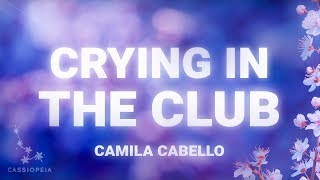 Baixar Camila Cabello - Crying In The Club (Lyrics)