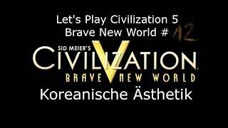 Civilization V - Brave New World #12 Koreanische Ästhetik | Deutsch HD FrostgrimUnlimited