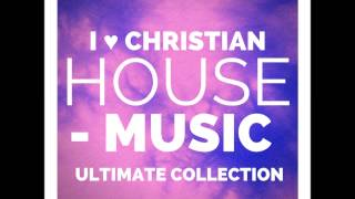 Christian House Music, Throwback, New Jams @Dj_Rebirthja