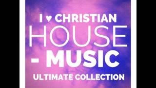 Christian House Music, Throwback, New Jams @Dj_Rebirthja