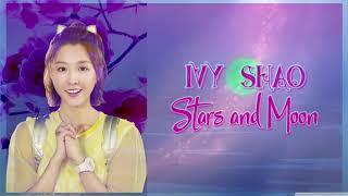 Gambar cover Ivy Shao (邵雨薇) - Stars and Moon (星月) (Sweet Combat/甜蜜暴击) - [Chinese|Pinyin|English] lyrics