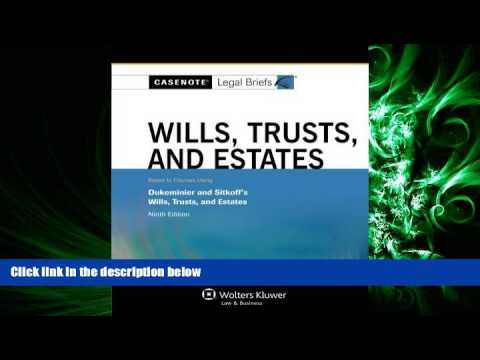 GET PDF  Casenote Legal Briefs Wills Trusts   Estates, Keyed to Dukeminier   Sitkoff, Ninth   Video