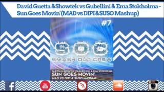 David Guetta & Showtek vs Gubellini & Ema Stokholma - Sun Goes Movin' (MAD vs DIPI & SUSO Mashup)