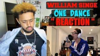 WILLIAM SINGE ONE DANCE (DRAKE) COVER REACTION