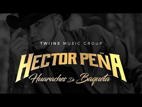 Hector Peña - ¨Huaraches de baqueta ¨ - ( Estreno 2018 )