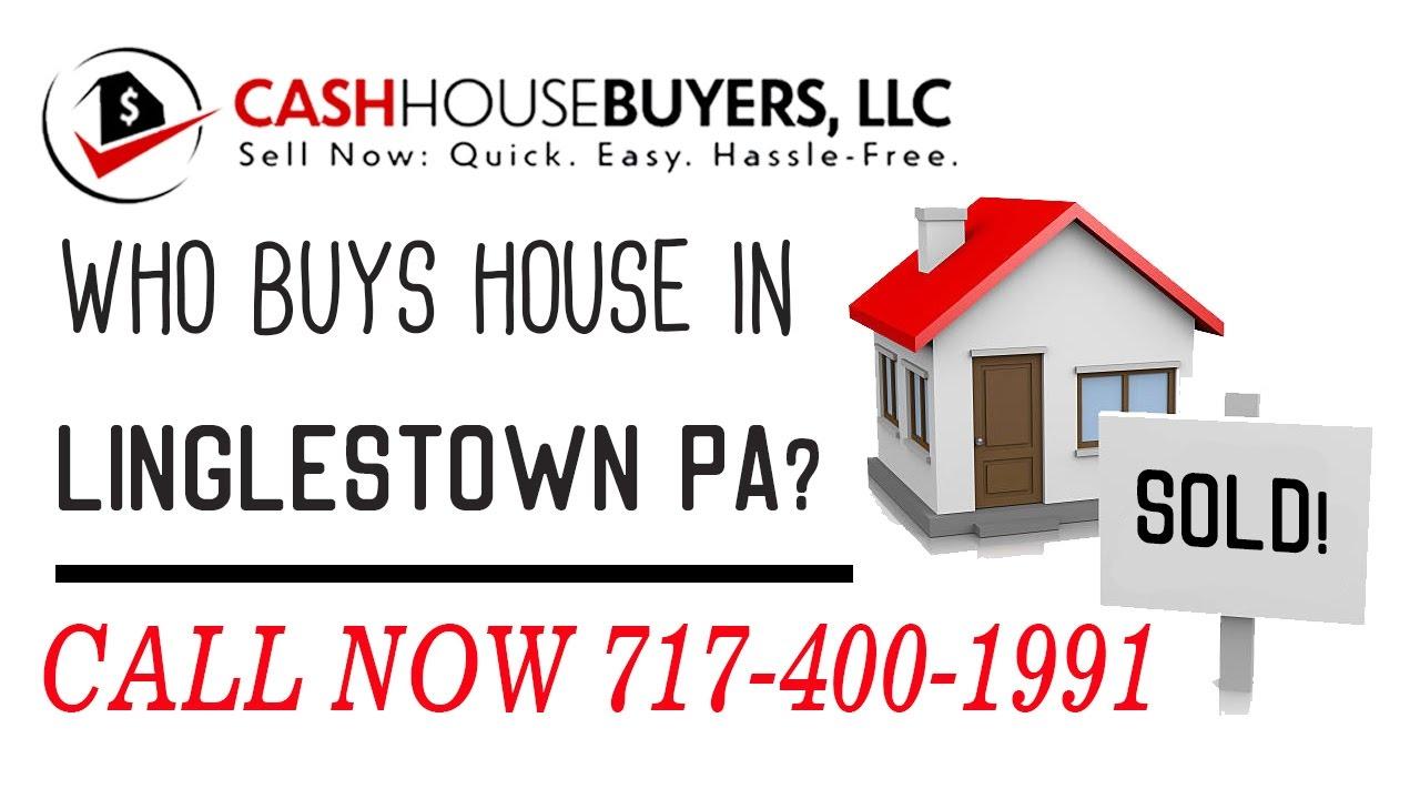 Who Buys Houses Linglestown PA   Call 7174001999    We Buy Houses Company Linglestown PA