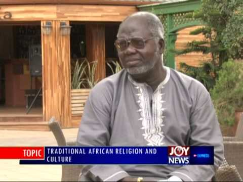 Traditional African Religion and Culture - PM Express on Joy