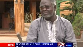 Traditional African Religion and Culture - PM Express on Joy News (4-12-14)