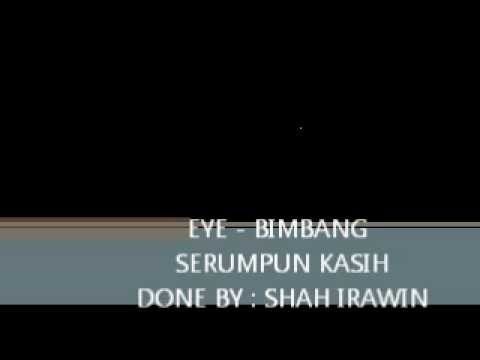 EYE - BIMBANG SERUMPUN KASIH (HQ)
