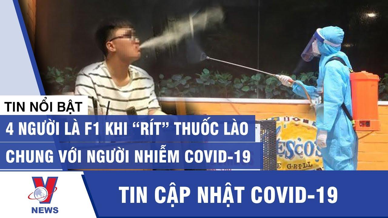 Tin mới nhất dịch Covid-19: Trở thành F1 khi gián tiếp