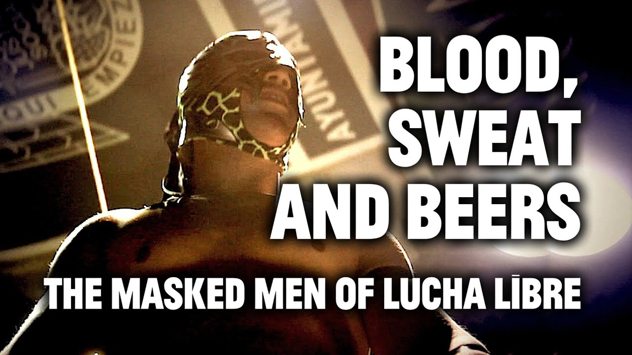 Lucha Libre Real Lucha Libre Episode One Beneath The Masks Their Blood