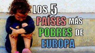 LOS 5 PAÍSES MÁS POBRES DE EUROPA