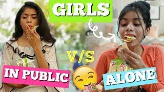 Girls : In PUBLIC V/s ALONE!!
