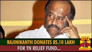 Rajinikanth Donates Rs.10 Lakh for Tamil Nadu Relief Fund spl tamil video hot news 01-12-2015