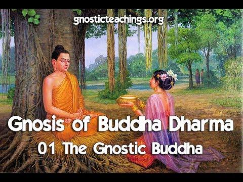 Gnosis of Buddha Dharma 01 The Gnostic Buddha