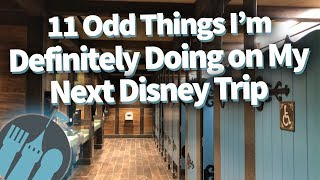 11 Odd Things I'm Definitely Doing on My Next Disney Trip!