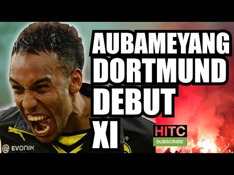 AUBAMEYANG Dortmund DEBUT XI: Where Are They Now?