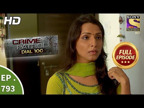 Crime Patrol Dial 100 – Ep 793 – Full Episode – 6th June, 2018