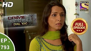 Crime Patrol Dial 100 - Ep 793 - Full Episode - 6th June, 2018