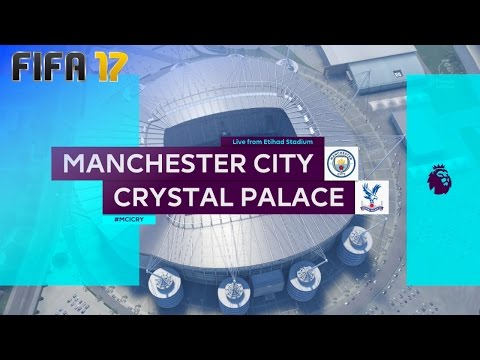 FIFA 17 - Manchester City vs. Crystal Palace @ Etihad Stadium
