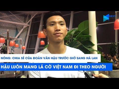 """Đoàn Văn Hậu xúc động trước khi sang Hà Lan: """"Em sẽ luôn mang lá cờ Việt Nam theo người"""""""