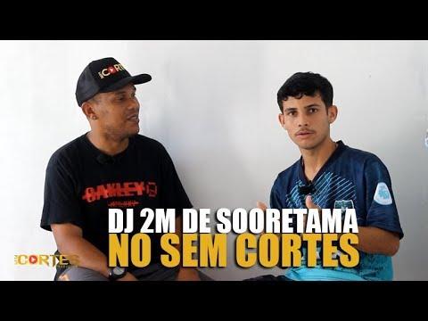 DJ 2M DE SOORETAMA NO SEM CORTES