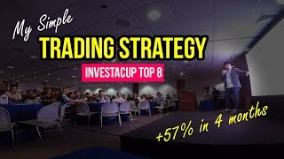 [EASY] Trading Strategy +57% in 4 Months | InvestaCup 2017 Top 8