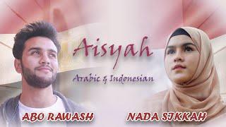 Download lagu AISYAH ISTRI RASULULLAH (ARABIC & INDONESIAN) - MOSTAFA ABO RAWASH Ft NADA SIKKAH