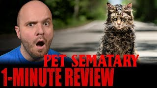 PET SEMATARY (2019) - One Minute Movie Review - Stephen King Horror Movie