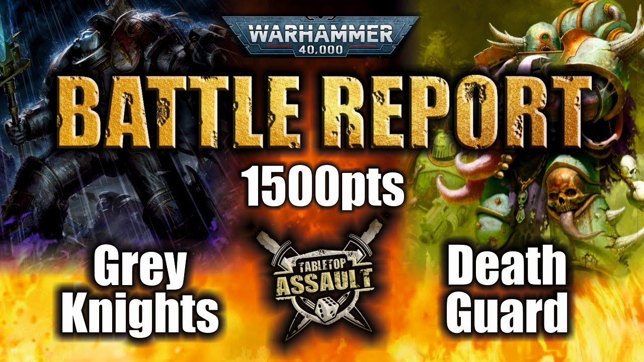 *NEW 9th Edition* Grey Knights vs Death Guard 1500pts Battle Report