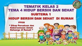 PPKN Sikap Persatuan Dalam Keluarga Kelas 2 Tematik : Tema 4 Subtema 1
