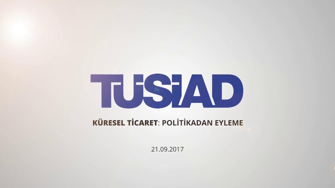 TÜSİAD Küresel Ticaret: Politikadan Eyleme Konferansı - Genel