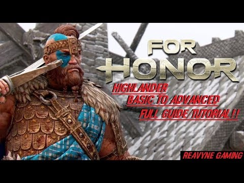 For Honor - Highlander Basic To Advanced Full Guide/Tutorial!!