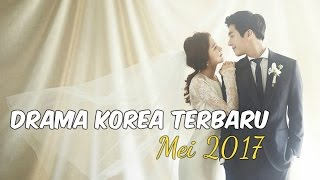 6 Drama Korea Mei 2017 | Terbaru Wajib Nonton