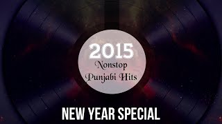 Top Punjabi Hits Of 2015 | Non-Stop | New Year Special | Syco TM