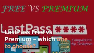 Lastpass Free VS Premium - Shocking diffrences !!