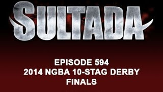 594 Sultada - 2014 NGBA 10 STAG DERBY FINALS Ep 2