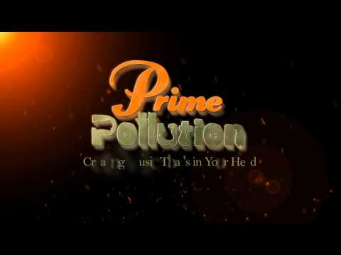 Prime Pollution : Creating Music That's in Your Head... Subscribe us