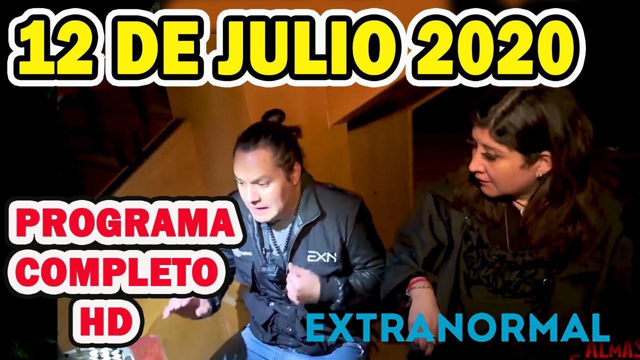 EXTRANORMAL 12 DE JULIO DEL 2020 - PROGRAMA COMPLETO HD