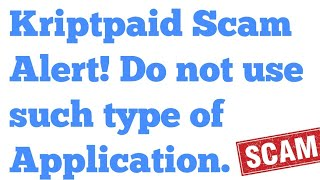 Kriptpaid Scam Alert! Dont use such type of Application.(, 2017-11-02T16:01:25.000Z)