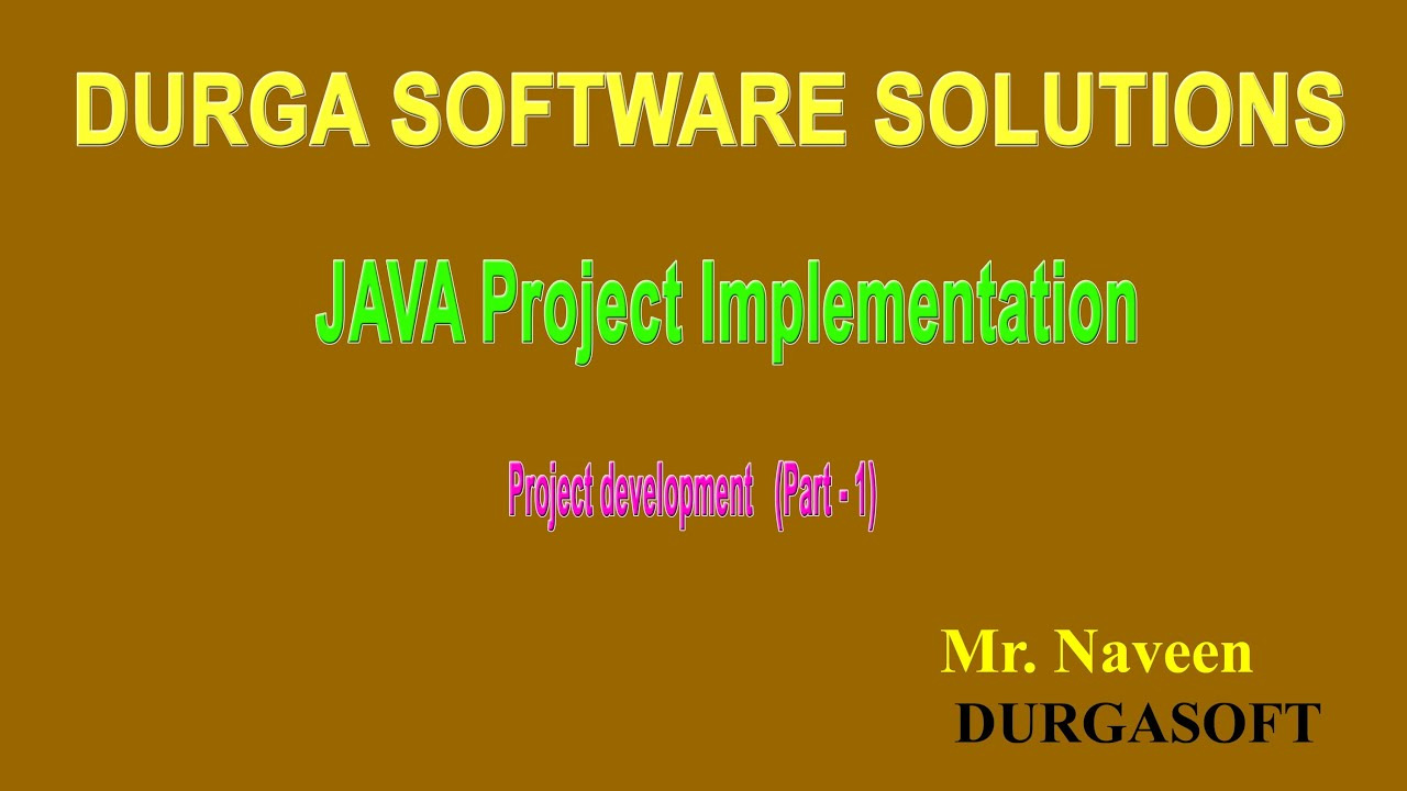 JAVA Project Implementation - Project development (Part - 1) by Mr Naveen