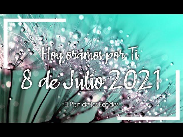 HOY ORAMOS POR TI | JULIO 8 de 2021 |  Oración Devocional | MISIONEROS