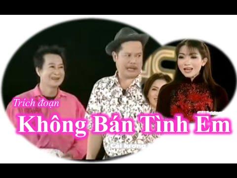 Trích đoạn KHÔNG BÁN TÌNH EM - Thanh Nam, Mỹ Hằng, Chiêu Bình, Y Phương